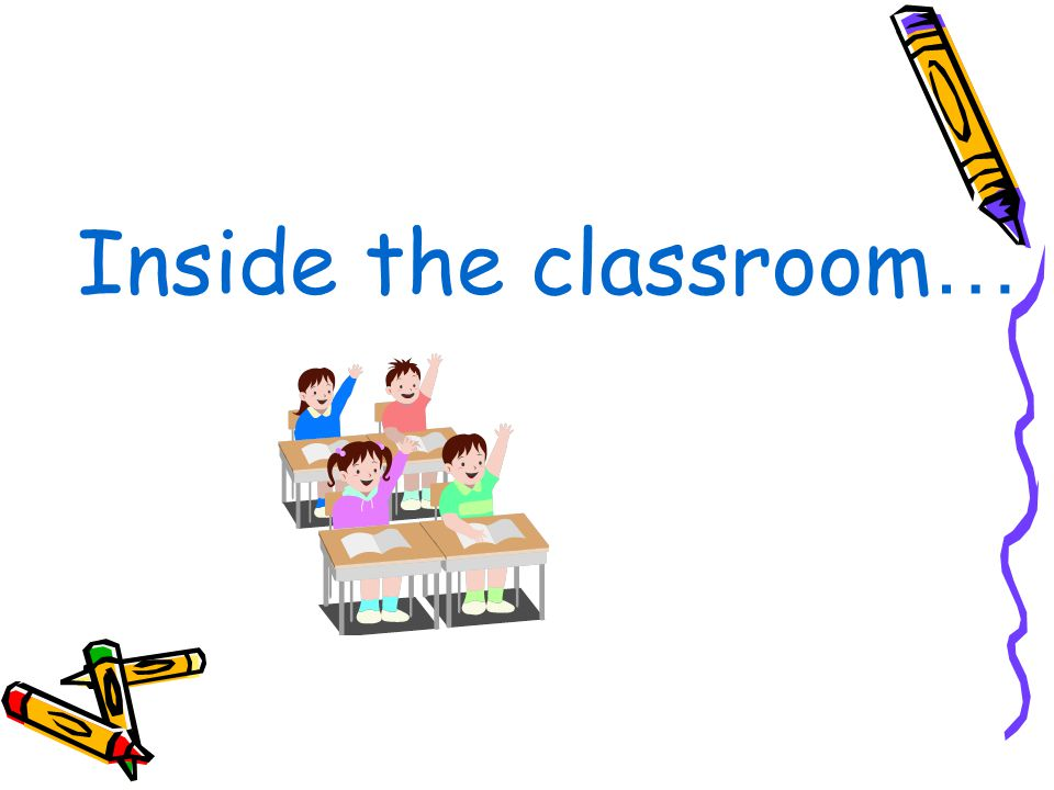 Inside the classroom…