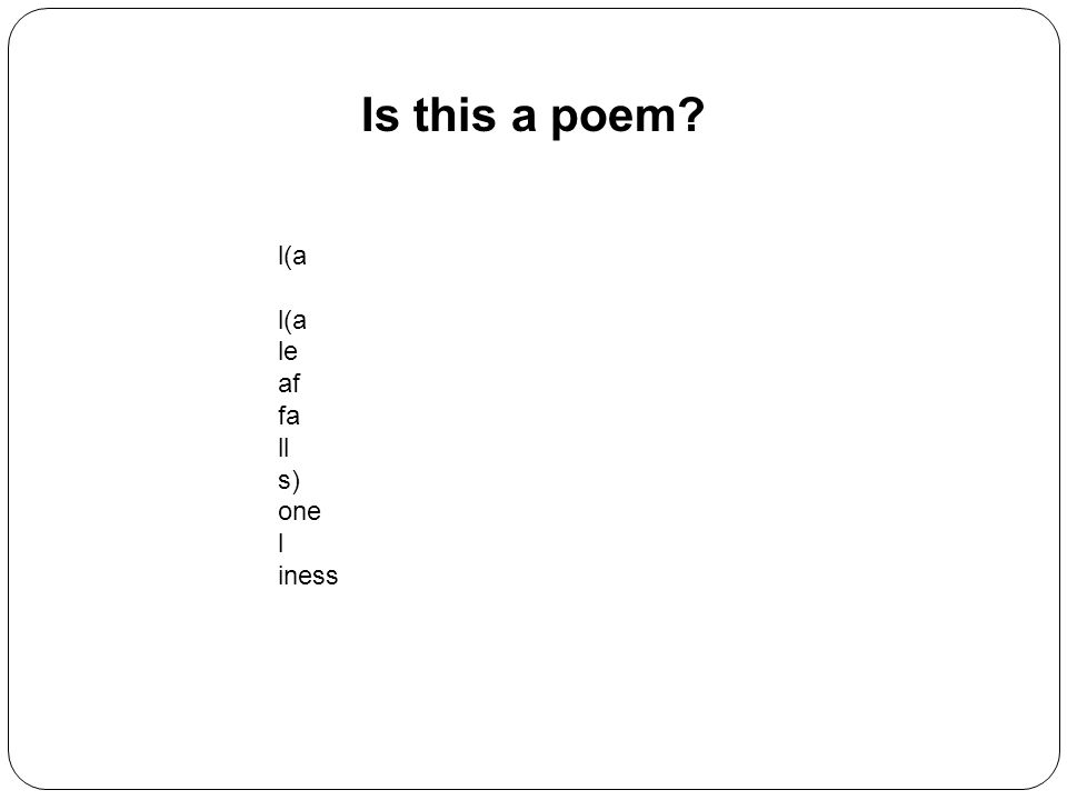 Is this a poem l(a l(a le af fa ll s) one l iness