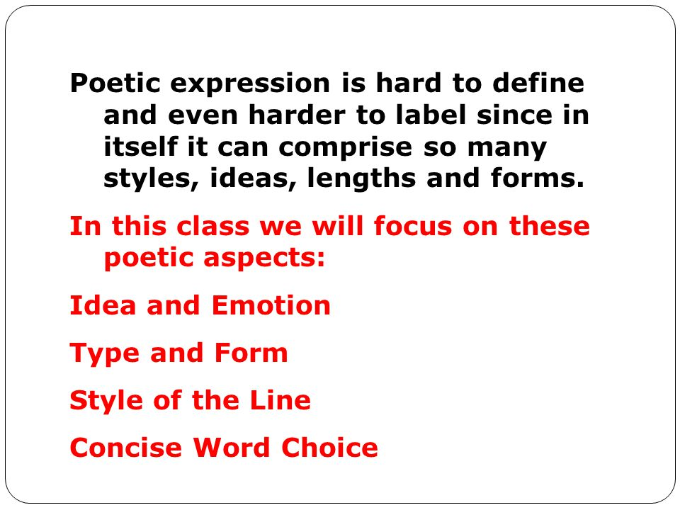 Poetic expression is hard to define and even harder to label since in itself it can comprise so many styles, ideas, lengths and forms.
