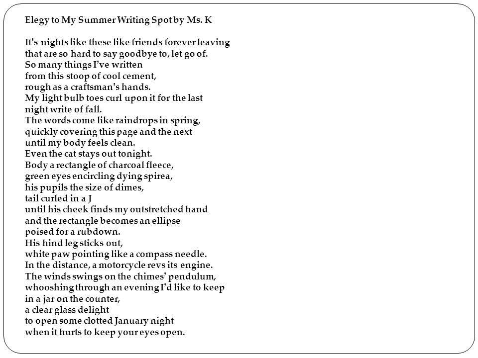 Elegy to My Summer Writing Spot by Ms. K
