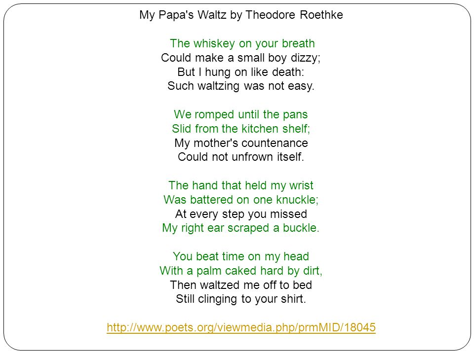 My Papa s Waltz by Theodore Roethke The whiskey on your breath