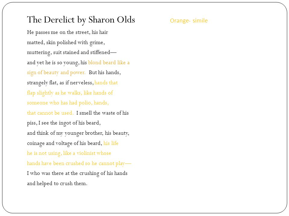 The Derelict by Sharon Olds Orange- simile