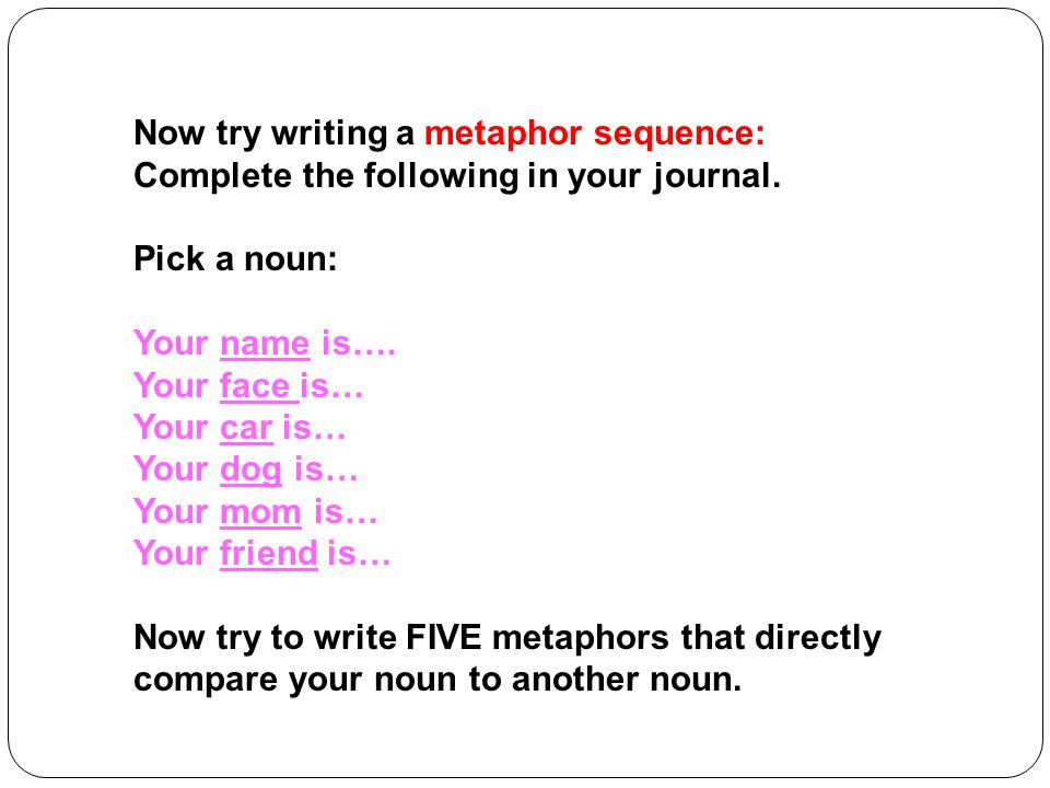 Now try writing a metaphor sequence: