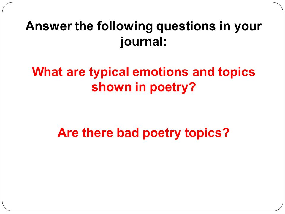 Answer the following questions in your journal: