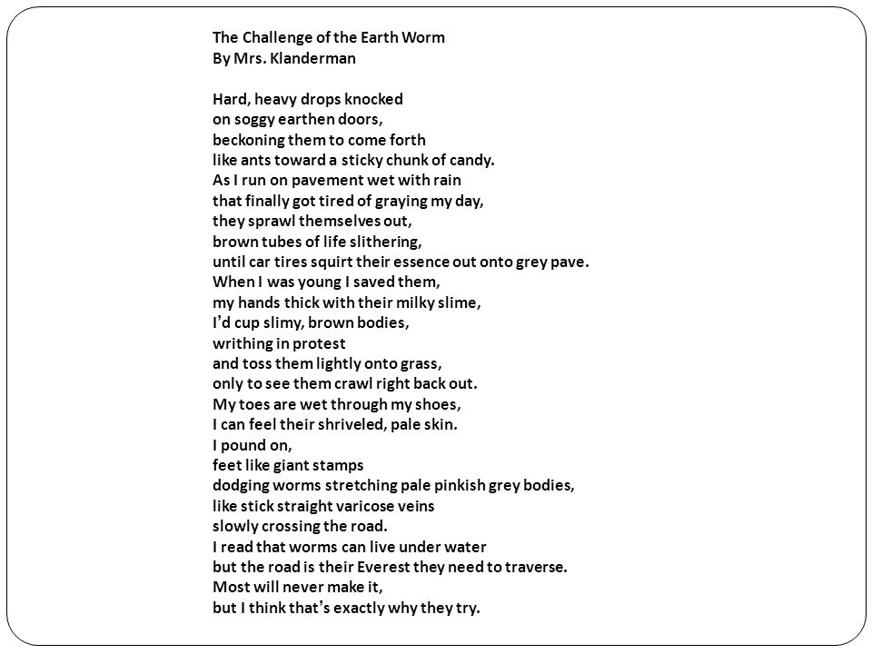 The Challenge of the Earth Worm