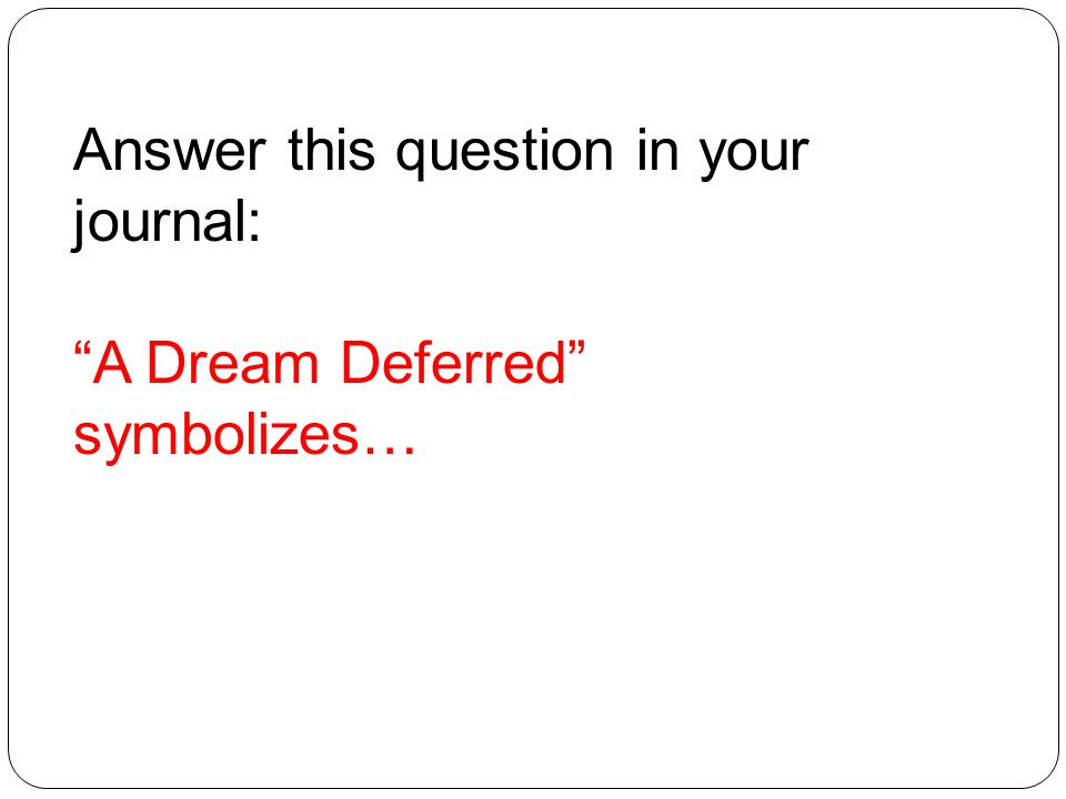 Answer this question in your journal: