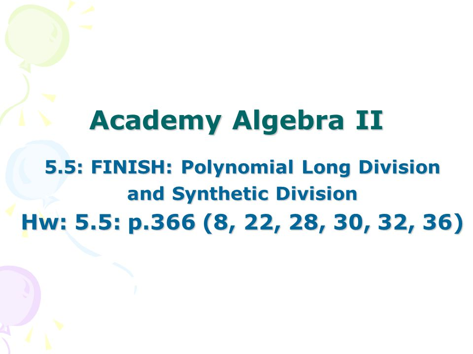 5.5: FINISH: Polynomial Long Division and Synthetic Division