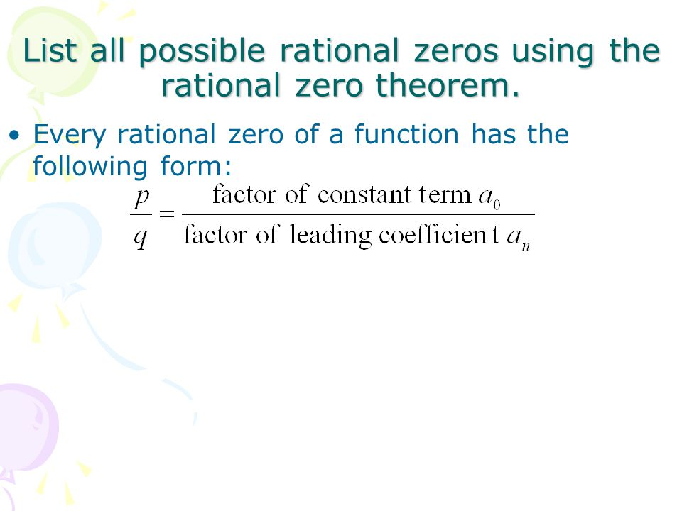 List all possible rational zeros using the rational zero theorem.
