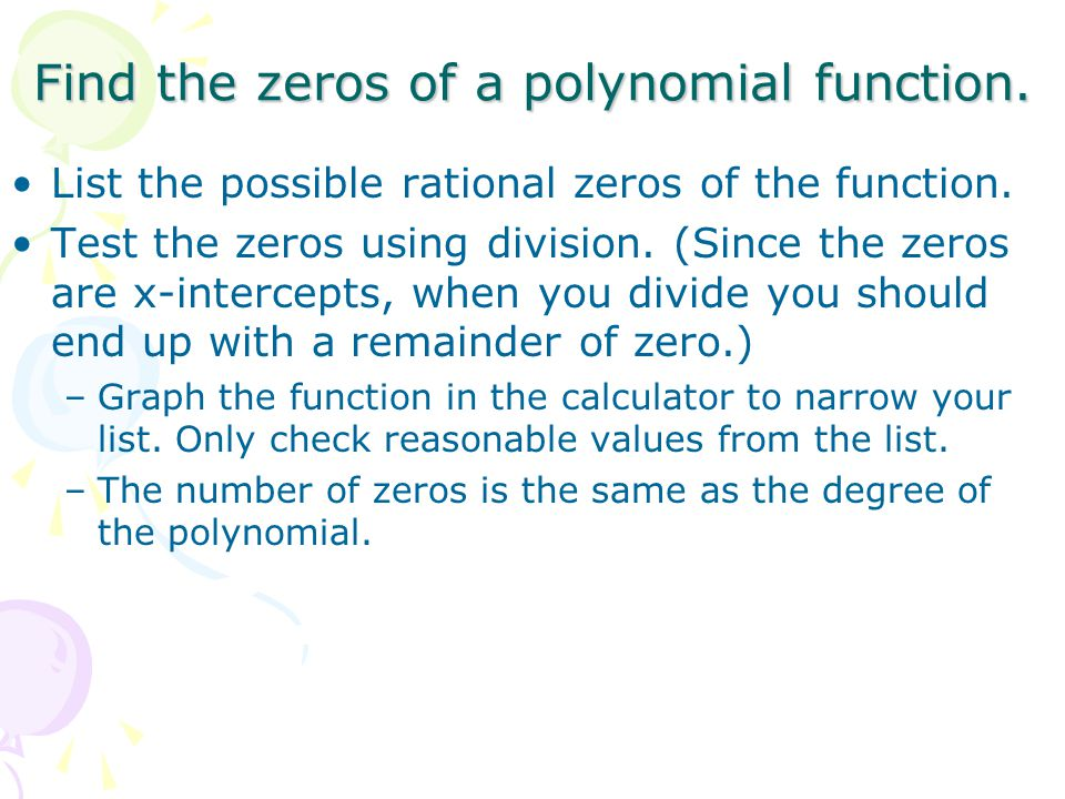 Find the zeros of a polynomial function.