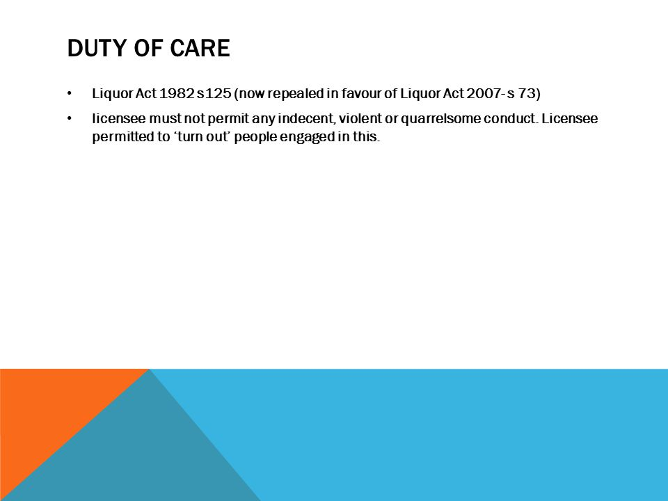 DUTY OF CARE Liquor Act 1982 s125 (now repealed in favour of Liquor Act 2007- s 73)