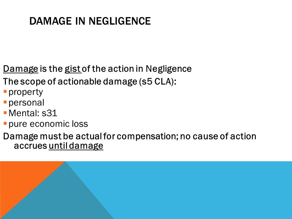 Damage in Negligence Damage is the gist of the action in Negligence