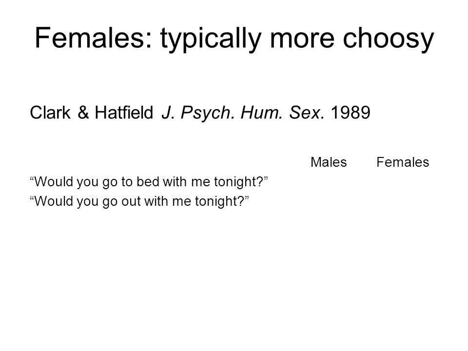 Females: typically more choosy