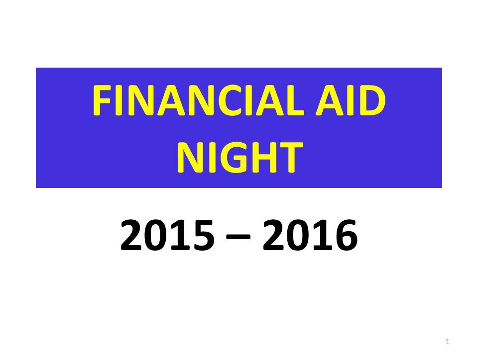 FINANCIAL AID NIGHT 2015 – 2016