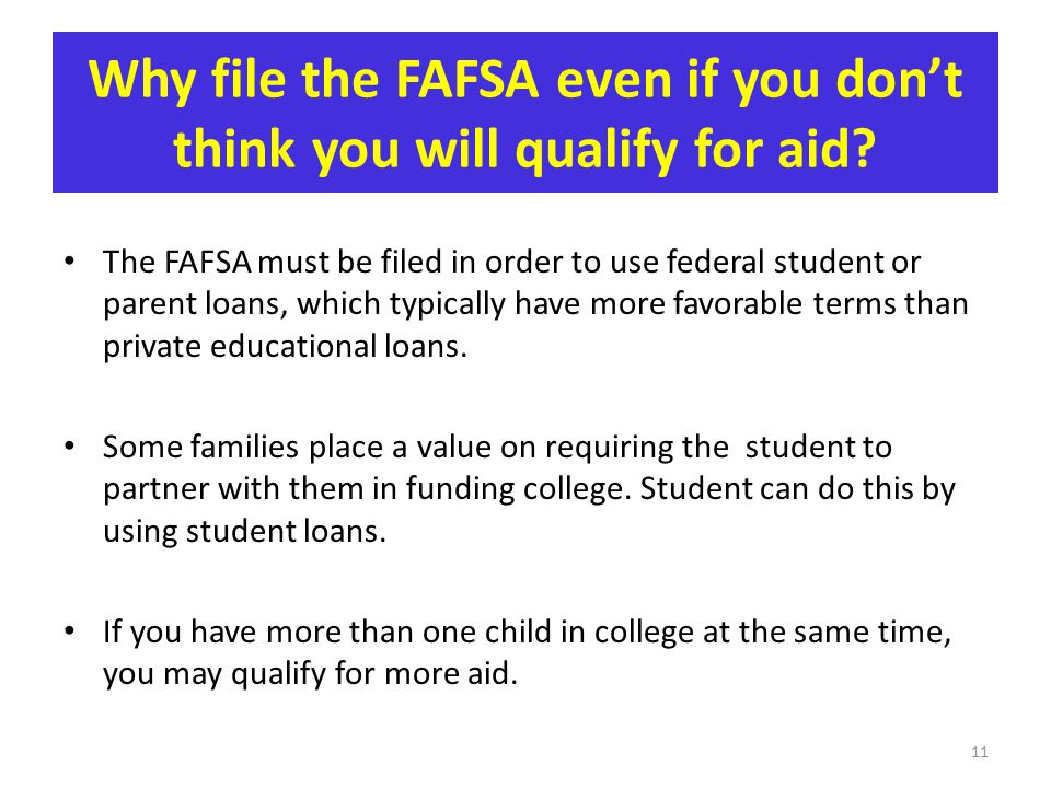Why file the FAFSA even if you don't think you will qualify for aid