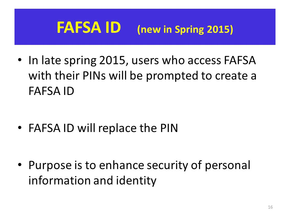 FAFSA ID (new in Spring 2015)