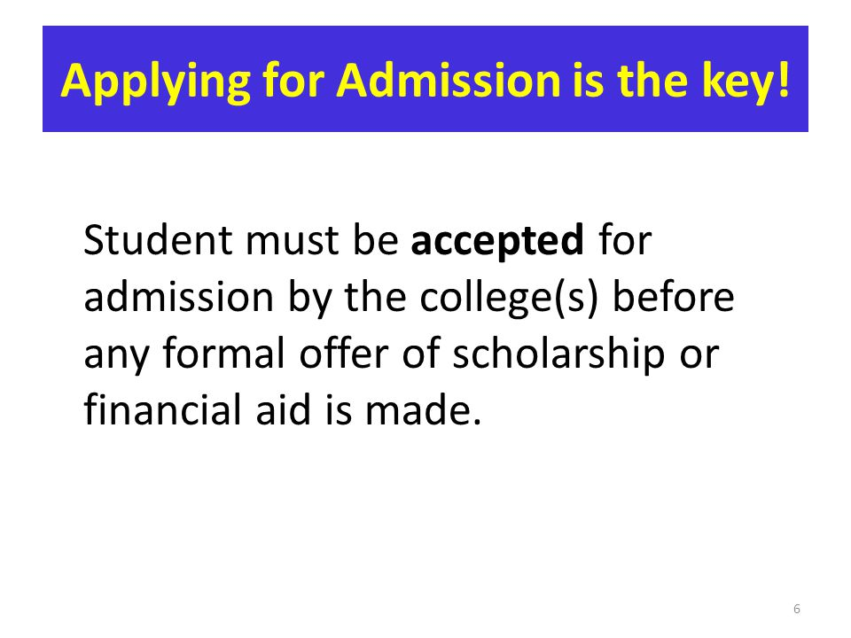 Applying for Admission is the key!