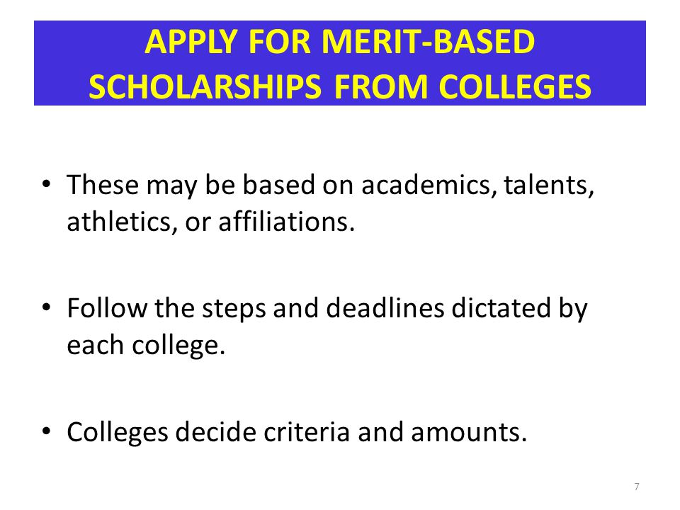 APPLY FOR MERIT-BASED SCHOLARSHIPS FROM COLLEGES