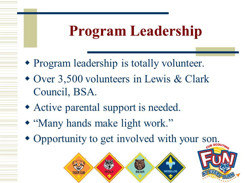 Program Leadership Program leadership is totally volunteer.
