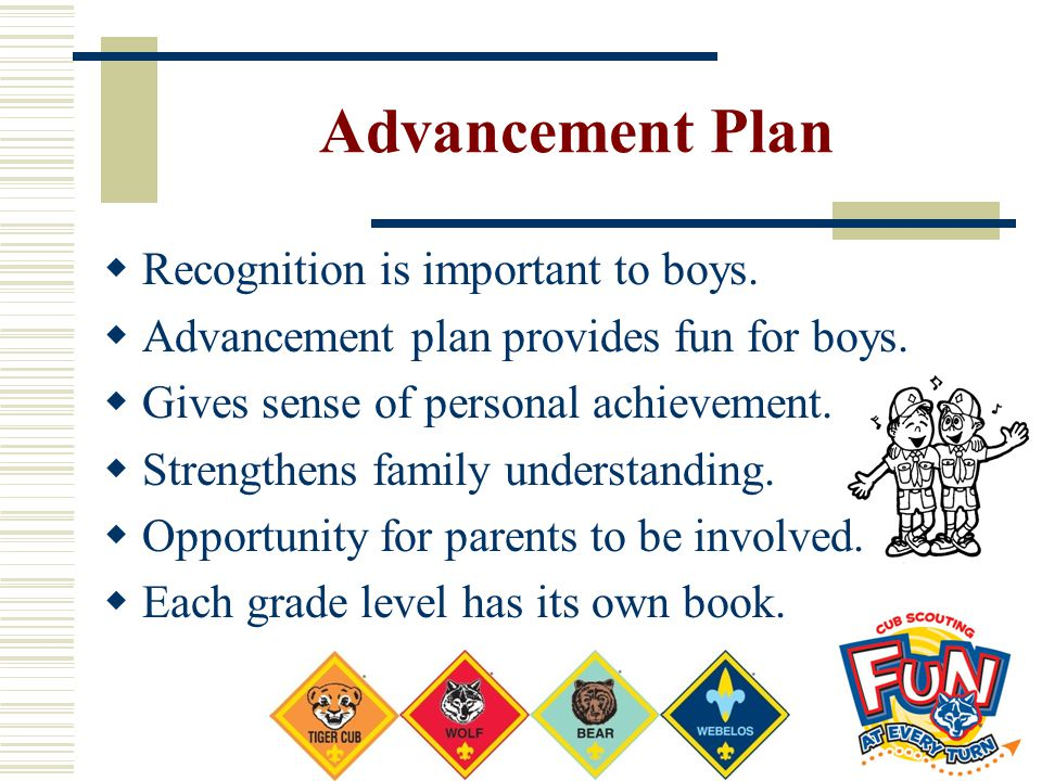Advancement Plan Recognition is important to boys.