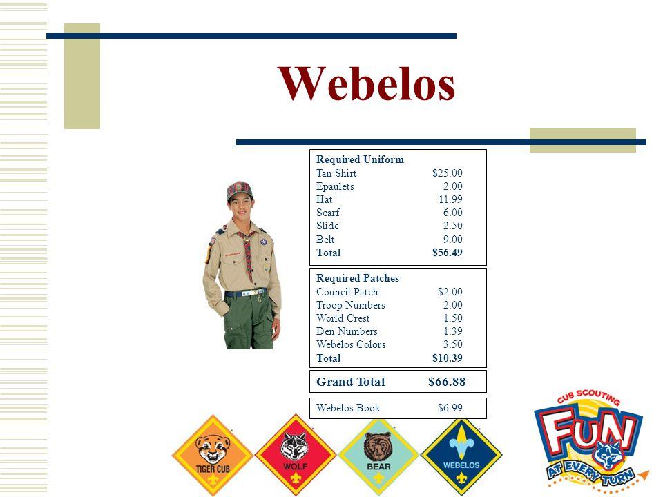 Webelos Grand Total $66.88 Required Uniform Tan Shirt $25.00