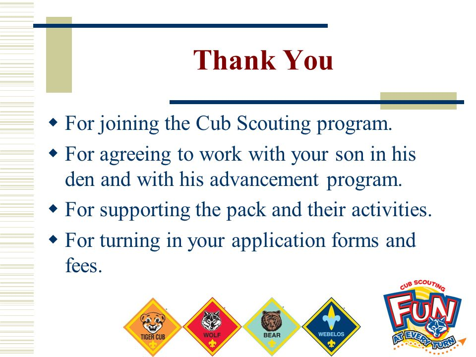 Thank You For joining the Cub Scouting program.