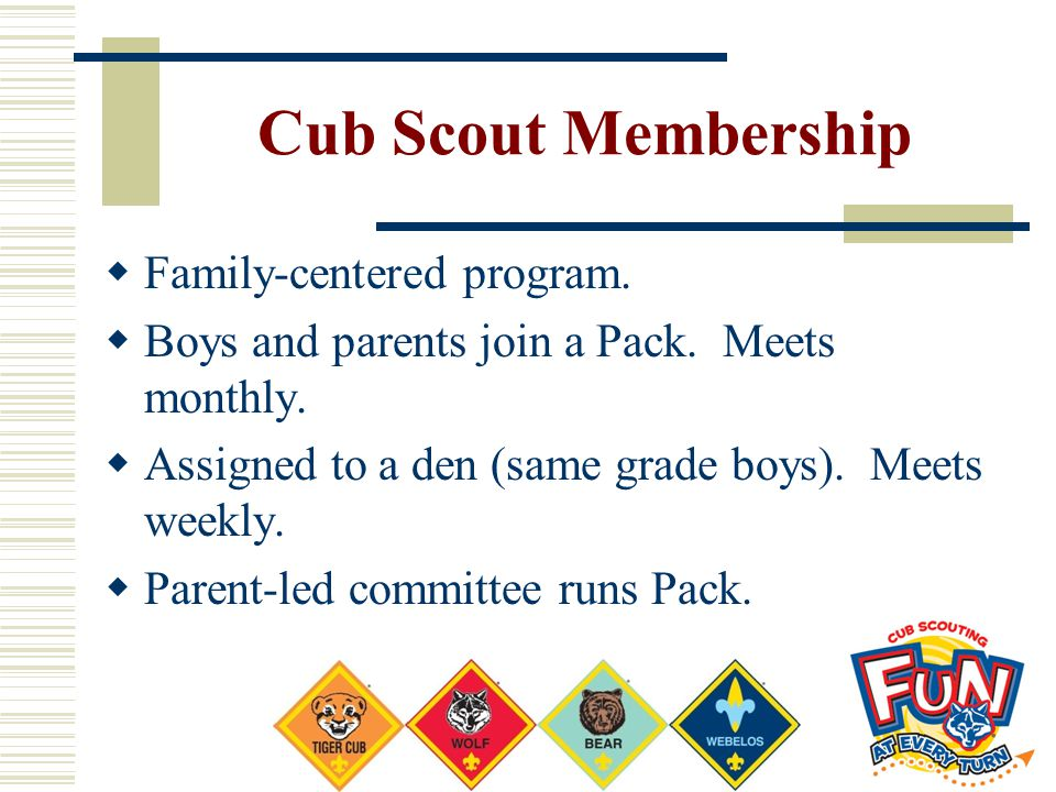 Cub Scout Membership Family-centered program.