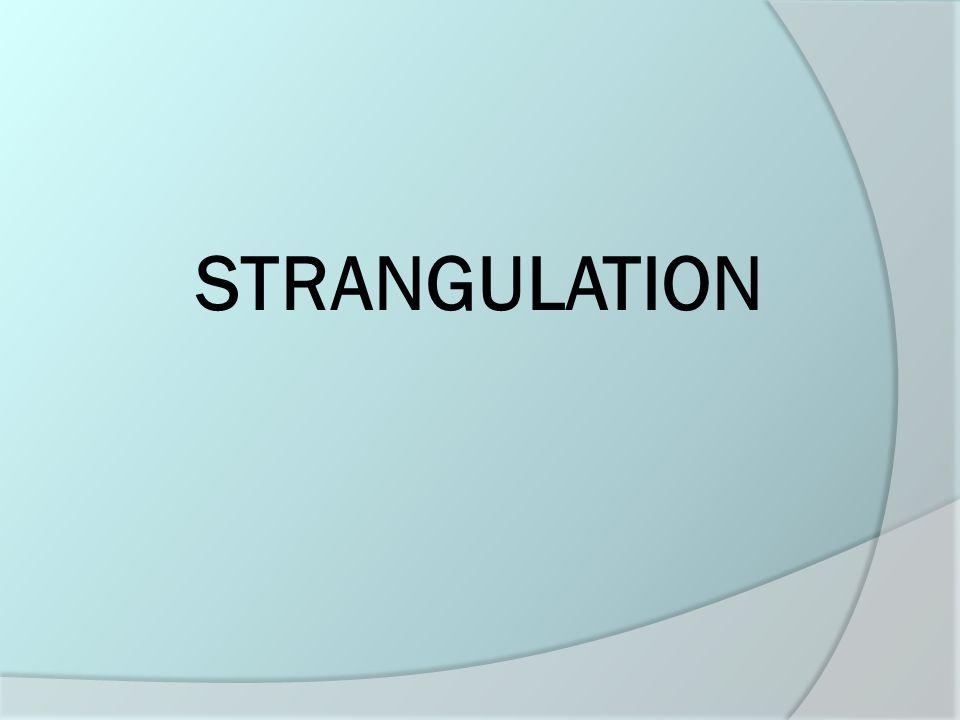 STRANGULATION STRANGULATION