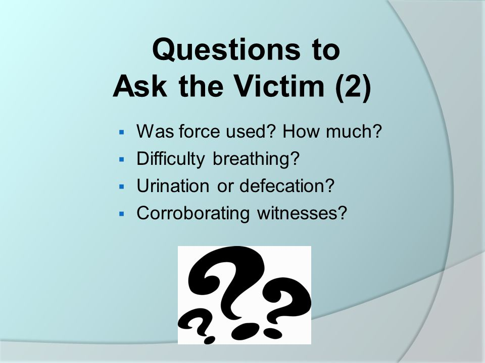 Questions to Ask the Victim (2)
