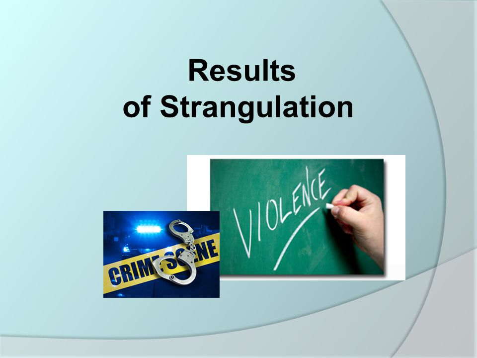 Results of Strangulation