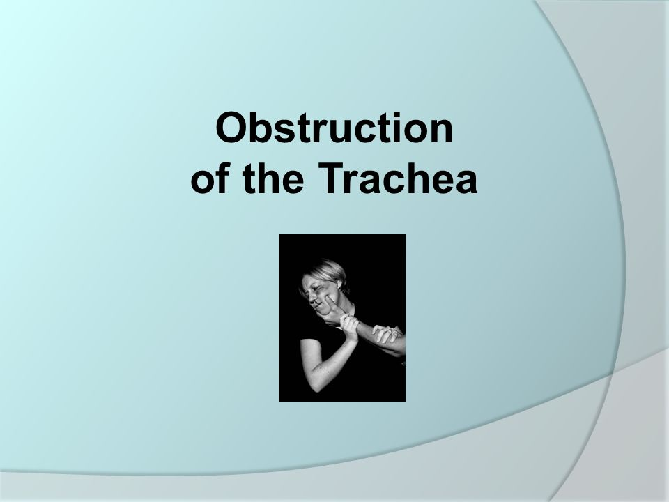 Obstruction of the Trachea
