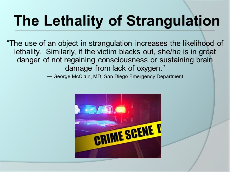 The Lethality of Strangulation