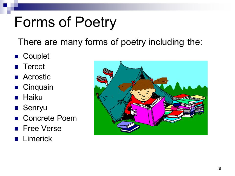 Forms of Poetry There are many forms of poetry including the: Couplet