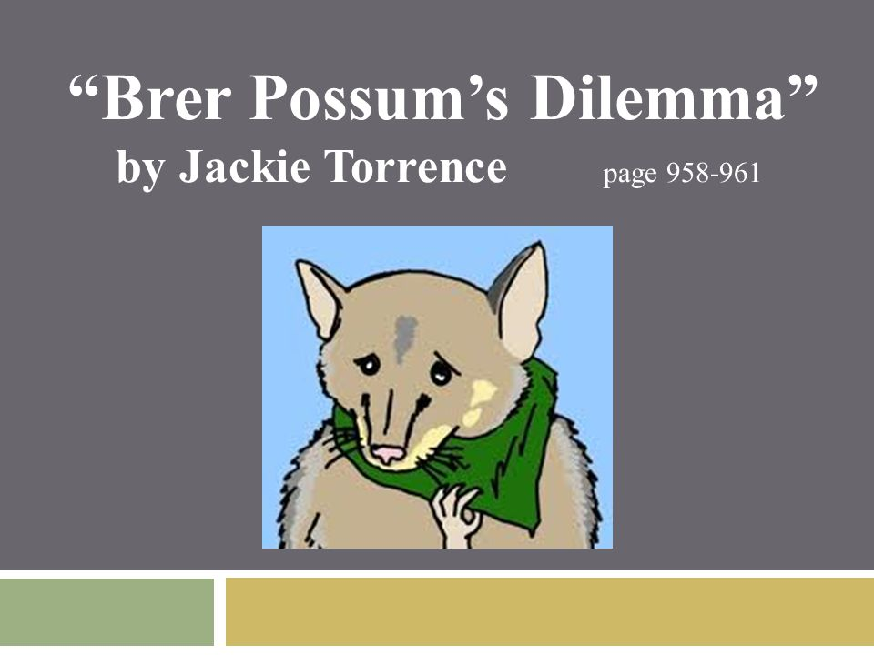 Brer Possum's Dilemma by Jackie Torrence page 958-961