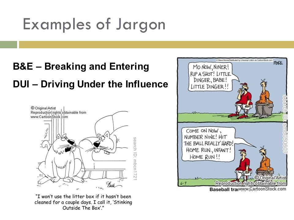 Examples of Jargon B&E – Breaking and Entering