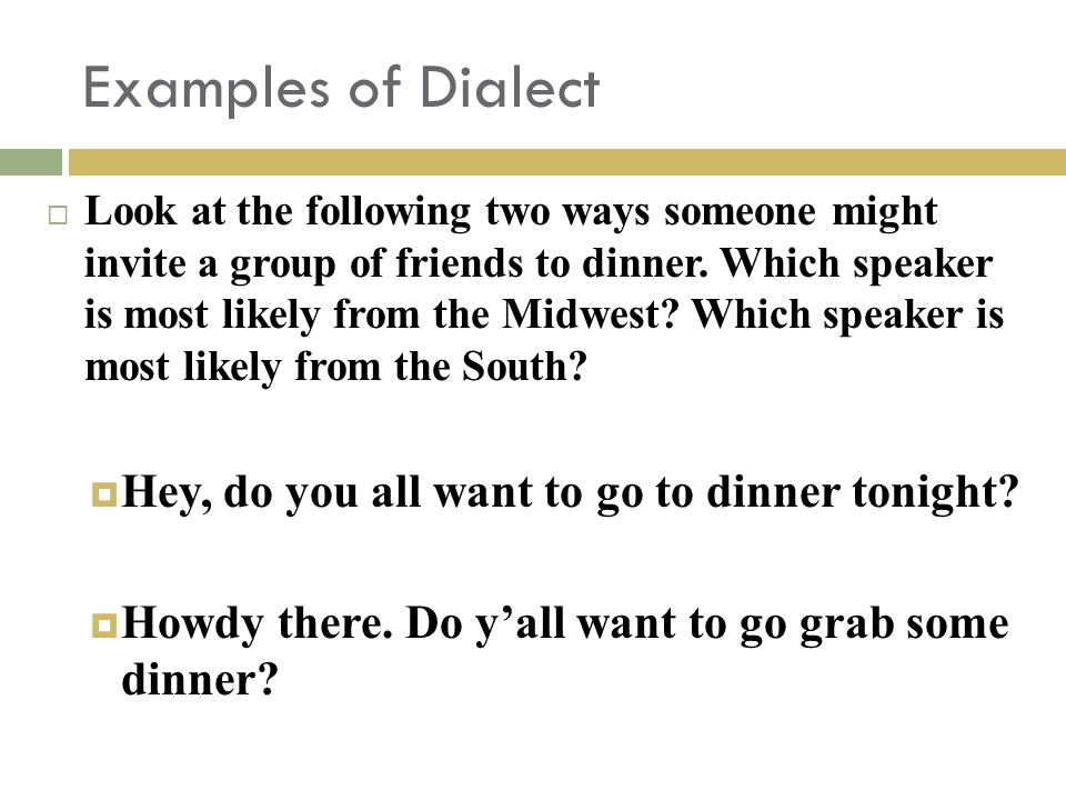 Examples of Dialect Hey, do you all want to go to dinner tonight