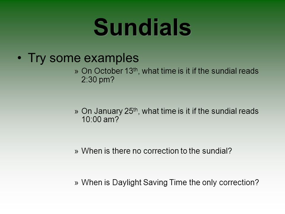 Sundials Try some examples