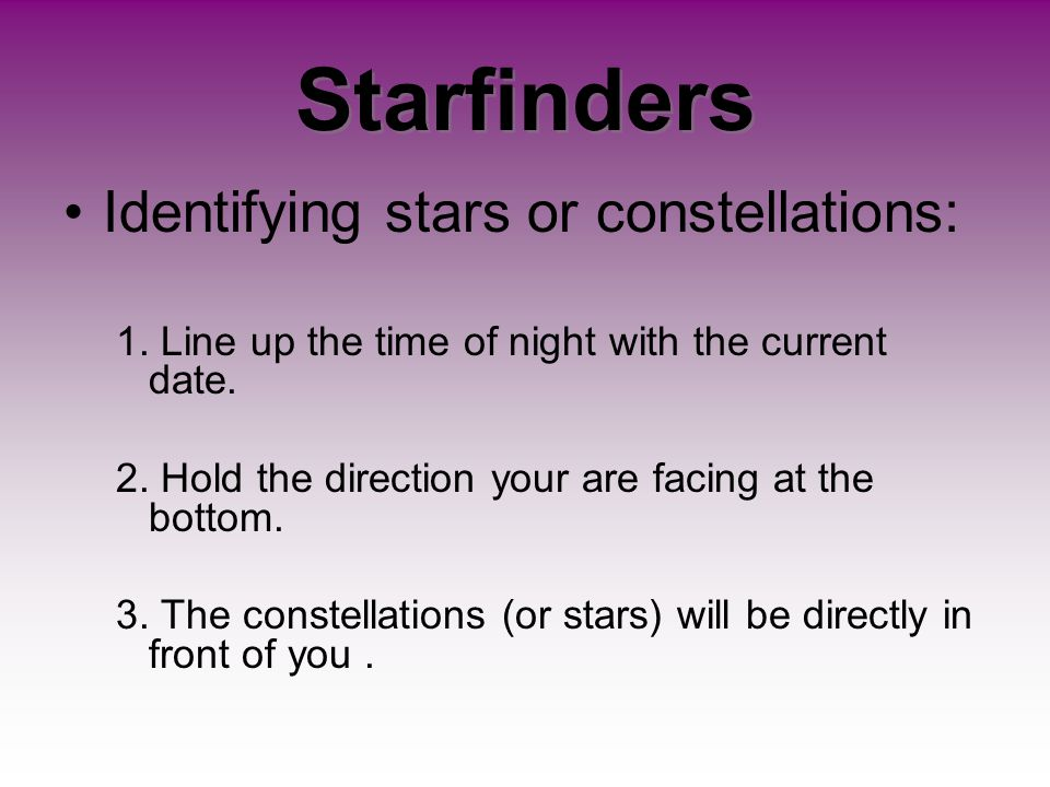 Starfinders Identifying stars or constellations: