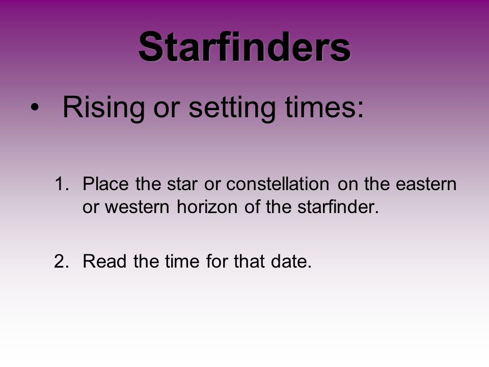 Starfinders Rising or setting times: