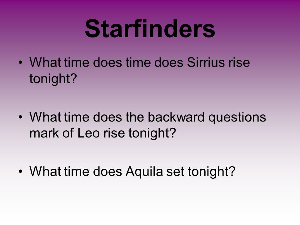 Starfinders What time does time does Sirrius rise tonight