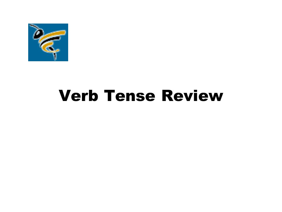 Verb Tense Review