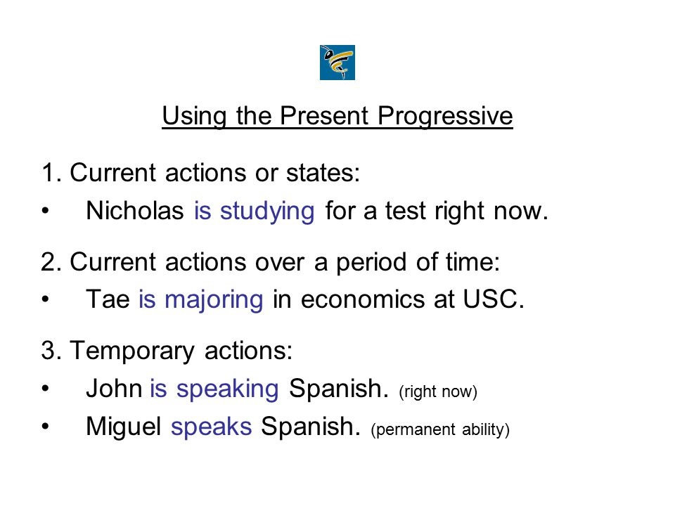 Using the Present Progressive