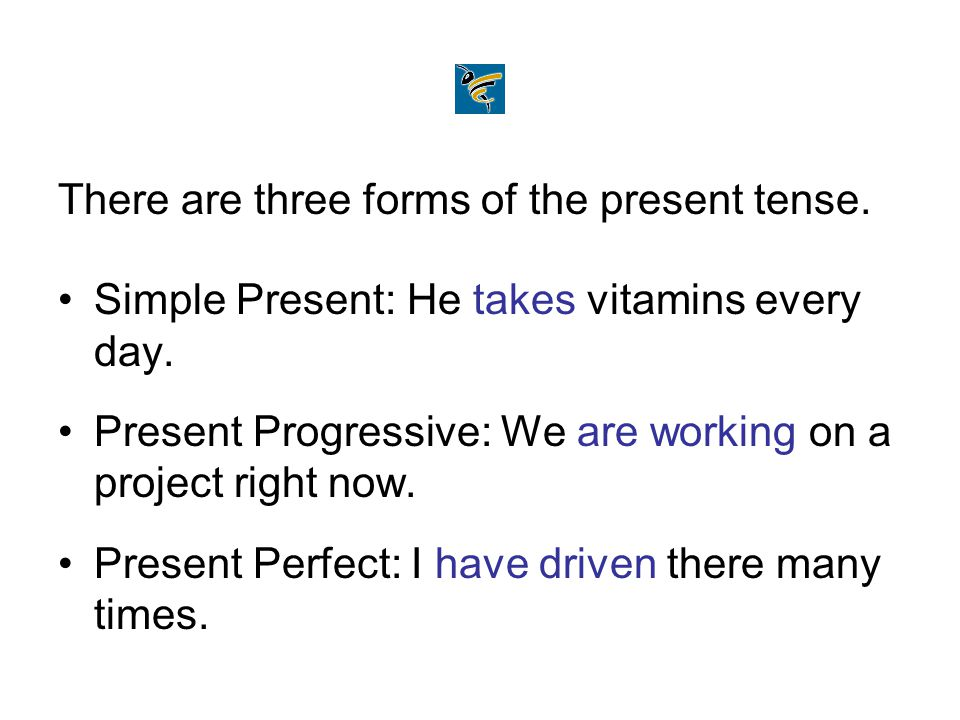 There are three forms of the present tense.