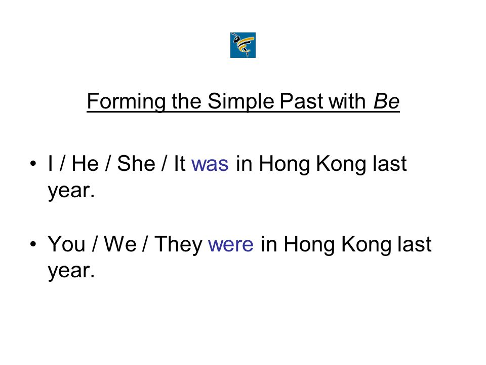 Forming the Simple Past with Be