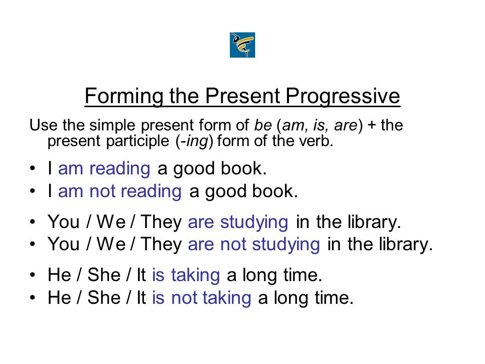 Forming the Present Progressive