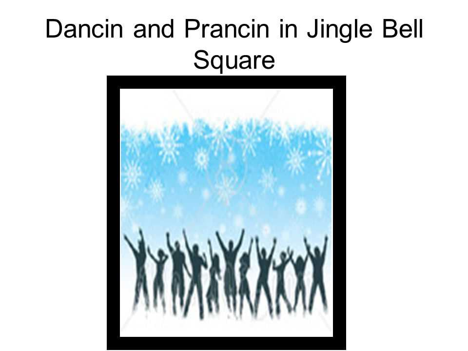 Dancin and Prancin in Jingle Bell Square