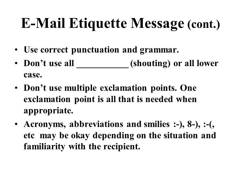 E-Mail Etiquette Message (cont.)