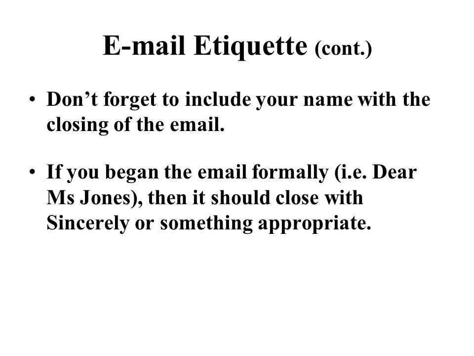 E-mail Etiquette (cont.)