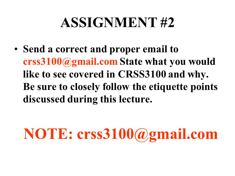 ASSIGNMENT #2 NOTE: crss3100@gmail.com