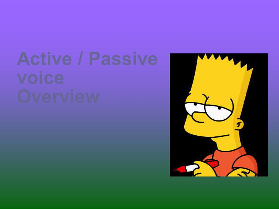 Active / Passive voice Overview
