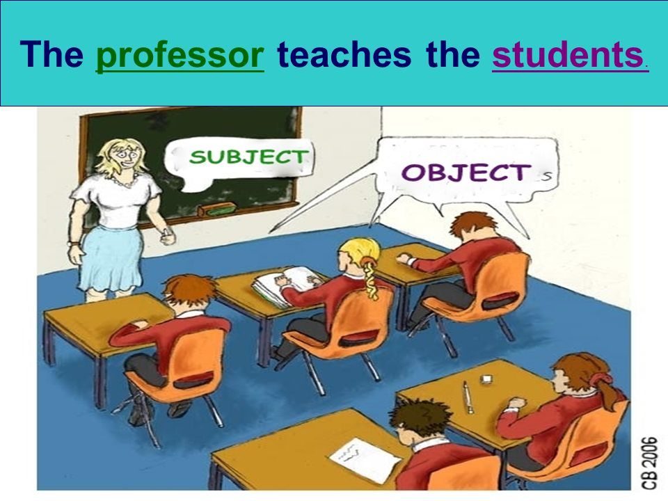 The professor teaches the students.